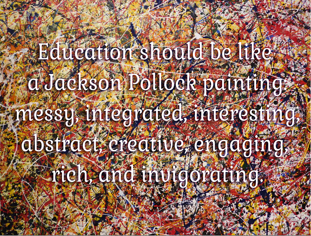 Education as Pollock painting